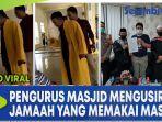 video-viral-pengurus-masjid-mengusir-jamaah-yang-memakai-masker.jpg