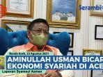 video-wali-kota-banda-aceh-aminullah-usman-bicara-tentang-ekonomi-syariah-wawancara-khusus.jpg