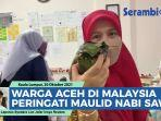 video-warga-aceh-di-malaysia-peringati-maulid-nabi-saw-di-surau-raudhatul-munawwarah-chowkit.jpg