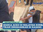 video-warga-aceh-korban-pembunuhan-di-malaysia-dimakamkan-di-kajang-begini-penjelasan-majikan-alm.jpg