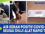 viral-air-keran-positif-covid-19-seusai-diuji-alat-rapid-test.jpg