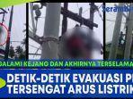 viral-detik-detik-evakuasi-seorang-pria-tersengat-arus-listrik.jpg