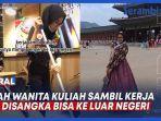 VIDEO VIRAL Kisah Wanita Kuliah Sambil Kerja, Tak Sangka Mimpi Liburan ke Luar Negeri Terwujud thumbnail