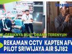 viral-rekaman-cctv-kapten-afwan-sebelum-kecelakaan-sriwijaya-air.jpg