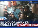 viral-video-diduga-awak-kri-nanggala-402-nyanyikan-lagu-sampai-jumpa-milik-endank-soekamti.jpg