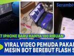 viral-video-pemuda-pakai-mesin-bot-berebut-flash-sale-dapat-iphone-baru-hanya-100-ribu.jpg