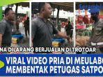 viral-video-pria-di-meulaboh-membentak-petugas-satpol-pp-karena-dilarang-berjualan-di-trotoar.jpg