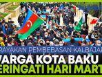 warga-baku-peringati-hari-martir-dan-perayaan-pembebasan-kalbajar.jpg