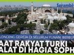 yunani-bunyikan-lonceng-gereja-ketika-rakyat-turki-salat-jumat-pertama-di-hagia-sophia.jpg