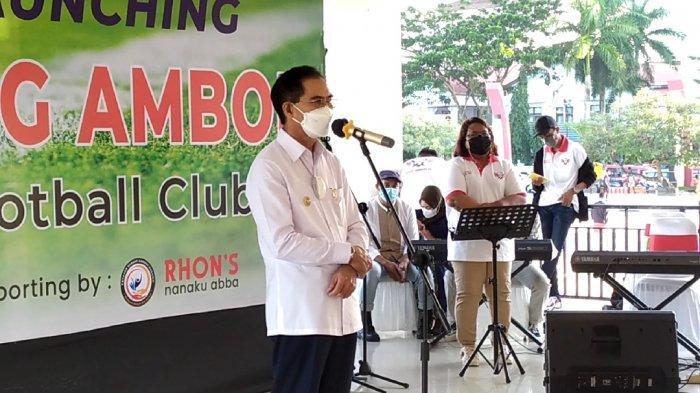 Launching Jong Ambon FC, Wawali : Sepak Bola Akan Terus Dikembangkan di Ambon