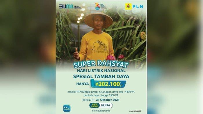 Promo Super Dahsyat Tambah Daya Hanya Rp 202.100 berlaku mulai 1-31 Oktober 2021.