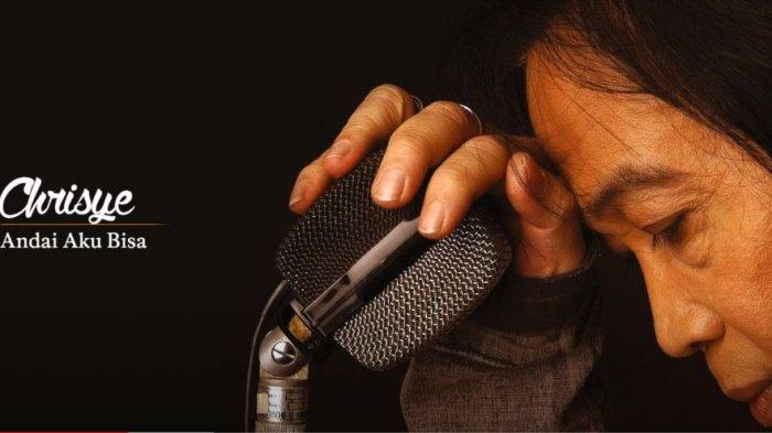Chord Lagu Andai Aku Bisa - Chrisye: Dan Aku Tak Punya Hati untuk Menyakiti Dirimu