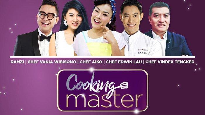Acara TV Hari Ini Jumat 9 Agustus 2019, Cooking Master di Indosiar hingga Drama Korea di Trans TV
