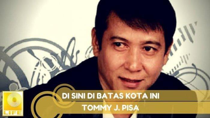 Chord Lagu Di Batas Kota Ini - Tommy J Pisa, 'Janganlah Kau Sesali, Janganlah Kau Tangisi'