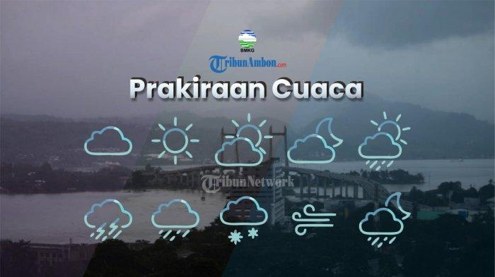 Prakiraan Cuaca Maluku Rabu, 15 September 2021: Ambon Hujan Siang Hari, Dobo Hujan sejak Pagi-Malam