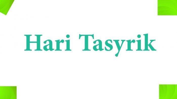 Amalan-amalan di Hari Tasyrik, 11, 12 dan 13 Dzulhijjah Setelah hari Raya Idul Adha