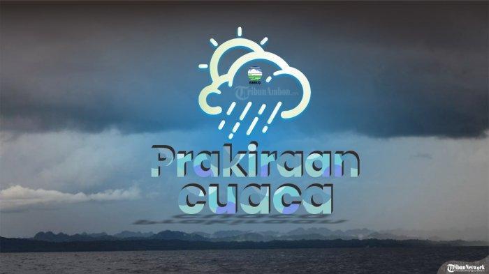 Prakiraan Cuaca Maluku Selasa 27 April 2021, Kota Ambon dan Masohi Bakal Diguyur Hujan Ringan