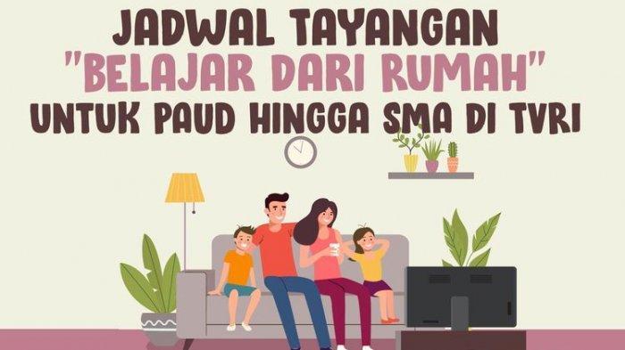 Berikut Jadwal Belajar dari Rumah di TVRI Jumat 8 Mei 2020 untuk PAUD, SD, SMP, dan SMA