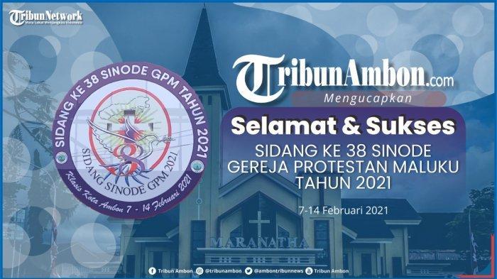 Sidang SINODE ke-38 Gereja Protestan Maluku (GPM) 7 hingga 14 Februari 2021