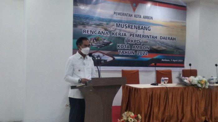 Musrenbang, Wawali Ambon Harap Mampu Wujudkan Pembangunan Kota yang Dinamis