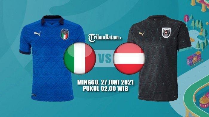 Babak 16 Besar EURO 2020, Italia Vs Austria, Minggu 27 Juni 2021, Dini Hari, Azzurri Favorit