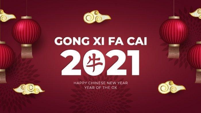 Gong Xi Fa Cai Artinya Bukan Selamat Tahun Baru Imlek, Tetapi Doa Berharap Kekayaan dan Kemakmuran