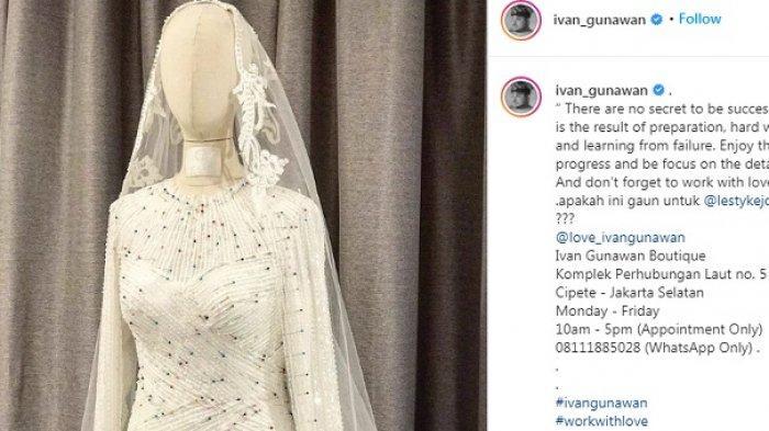 Baju pengantin pesanan Lesti Kejora rancangan dari Ivan Gunawan.