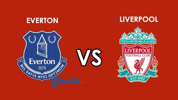 Jadwal Liga Inggris Derby Merseyside Everton vs Liverpool, The Reds Selangkah Lagi Juara