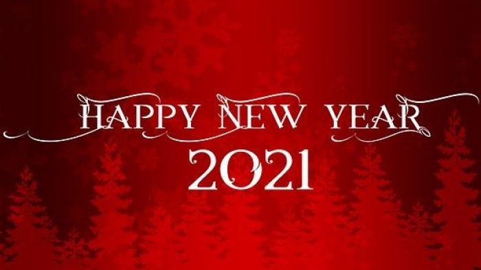 Selamat Tahun Baru 2021, Berikut Kumpulan Ucapan yang Cocok Dibagikan Kepada Keluarga, Pacar & Teman