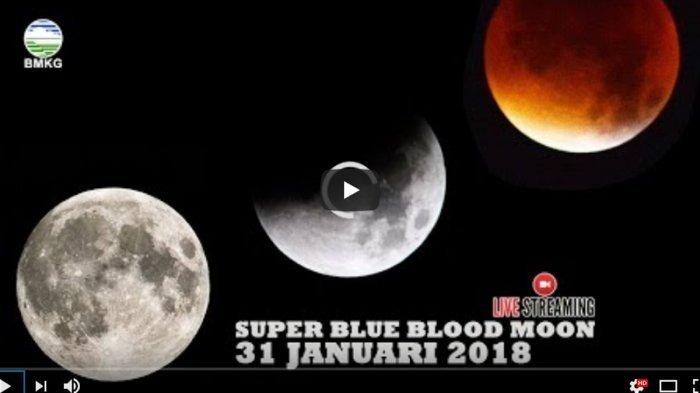 LIVE STREAMING BMKG – Gerhana Bulan Super Blue Blood Moon 31 Januari, Mulai Jam 19.48 Wita