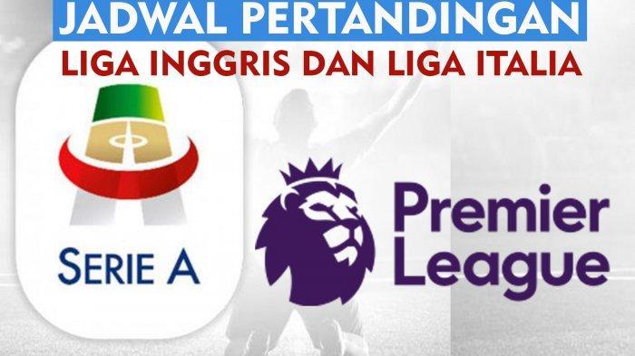 Jadwal Liga Inggris, Liga Italia Akhir Pekan Ini, Arsenal Vs Man City dan AC Milan Vs Inter Milan
