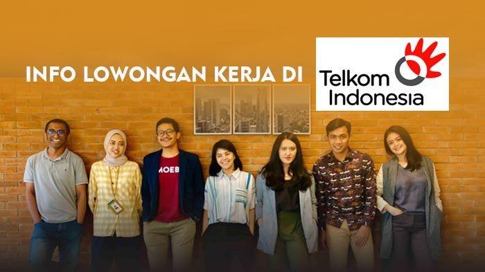 Telkom Buka Lowongan Kerja 2021, Peluang Jadi Karyawan BUMN, Lulusan S1 dan S2 di Berbagai Posisi