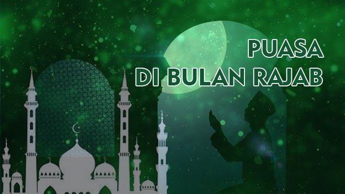 Hasil Rukyatul Hilal Bulan Rajab, Hukum Puasa Rajab untuk Bayar Utang Puasa Ramadhan, Bacaan Niatnya
