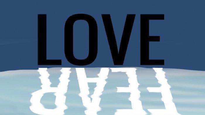 Takut dan Cinta Tak Mungkin Hidup Bersama