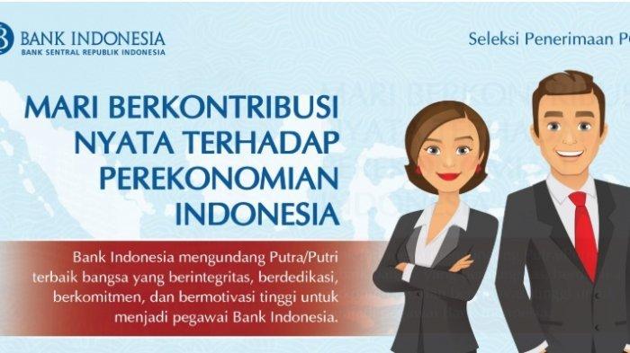 Lowongan Kerja Besar-besaran Bank Indonesia untuk Lulusan Minimal S-1, Pendaftaran Hingga 14 Juni