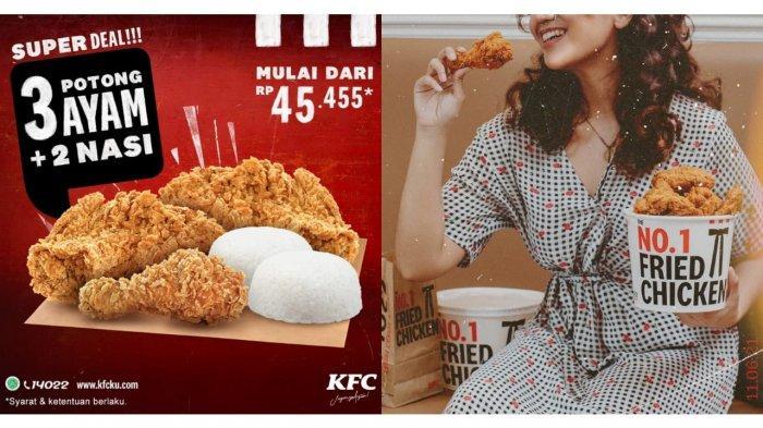 Promo KFC Hari Ini 16 Juli 2021, Super Deal Menawarkan Paket 3 Potong Ayam & 2 Porsi Nasi Rp 45.455