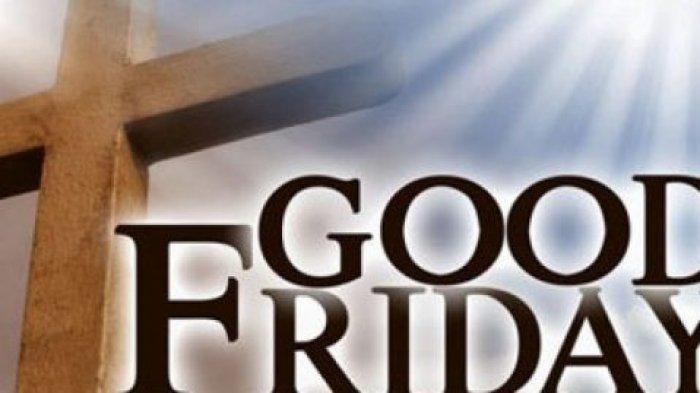 Daftar Ucapan Selamat Hari Jumat Agung Atau Good Friday Dalam Bahasa Indonesia Dan Inggris