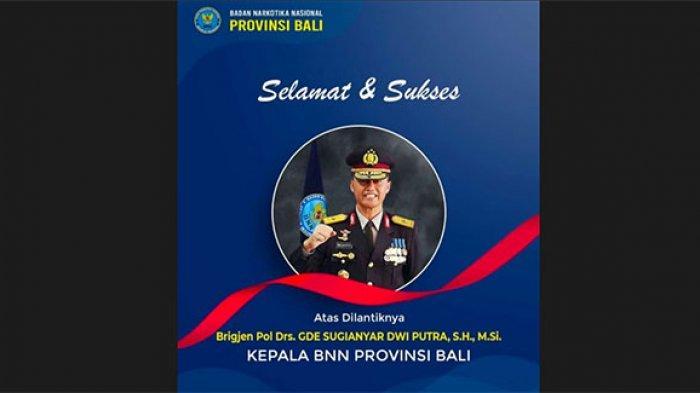 Kepala BNNP Bali Berganti, Brigjen Gede Sugianyar Dilantik sebagai Pejabat yang Baru