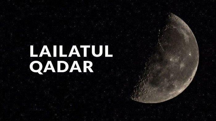 Doa dan Amalan Malam Lailatul Qadar, Berikut Keutamaan Lailatul Qadar dan Dalil Al Quran dan Hadis