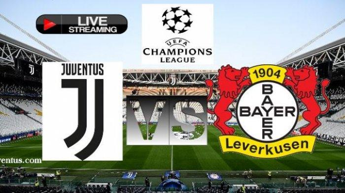 Live Streaming Juventus vs Bayern Leverkusen di Liga Champions, Kick-off 03.00 WITA Dinihari nanti