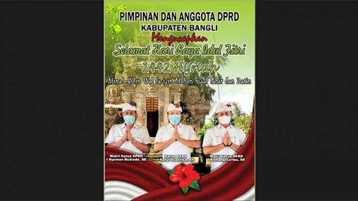 Pimpinan dan Anggota DPRD Bangli Mengucapkan Selamat Hari Raya Idul Fitri 1442 Hijriah