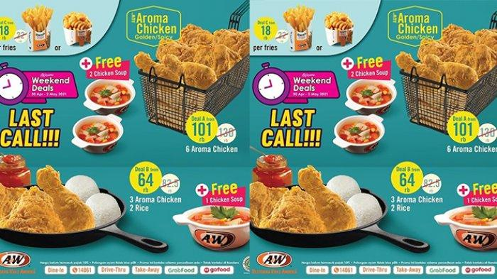 Promo A&W Hanya Sampai 2 Mei 2021, 3 Ayam + 2 Nasi Rp64.000, GRATIS Chicken Soup
