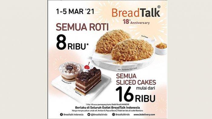Promo BreadTalk 1-5 Maret 2021, Semua Roti Mulai Rp 8 Ribu, Slides Cakes Rp 16 Ribu