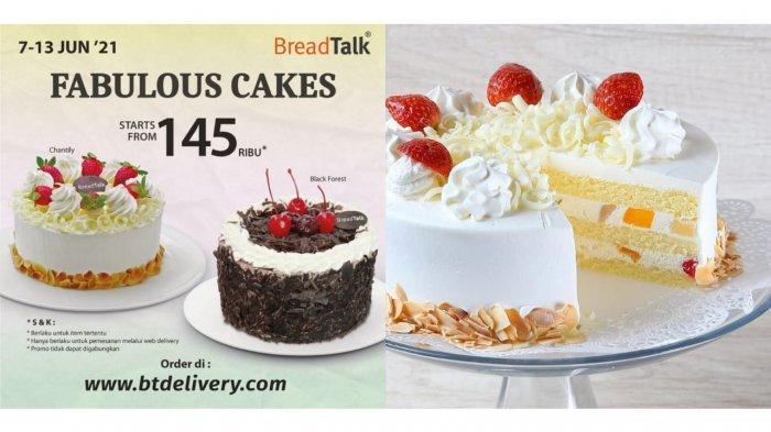 TERBARU! Promo BreadTalk Besok 8 Juni 2021, Cake Utuh Rp 145.000, Black Forest hingga Chantily