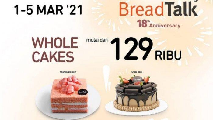 Promo BreadTalk Hari Ini 4 Maret 2021, Ada Whole Cake Murah Mulai Rp 129 Ribuan, Ini Pilihannya