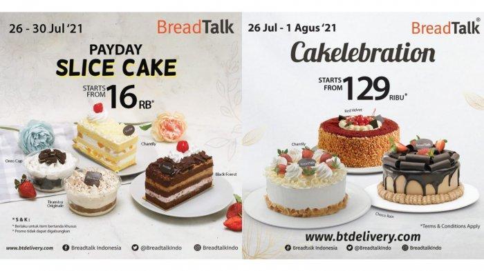 Promo BreadTalk TERBARU 27 - 30 Juli 2021, Slice Cake Rp16.000, Cake Utuh Hanya Rp129.000