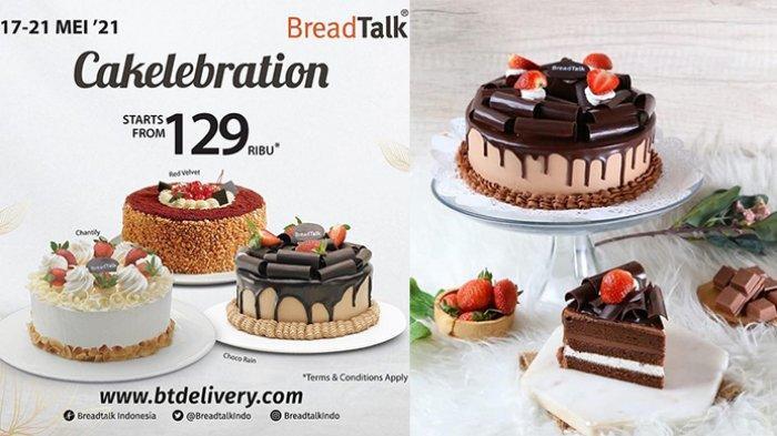 Promo BreadTalk Hari Ini 20 Mei 2021, Cakelebration Kue Tart Ultah Hanya Rp 129 Ribuan