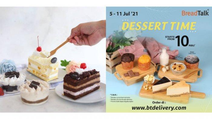 Murah Meriah! Promo BreadTalk Terbaru 5-11 Juli 2021, Aneka Dessert Mulai dari Rp 10 Ribuan
