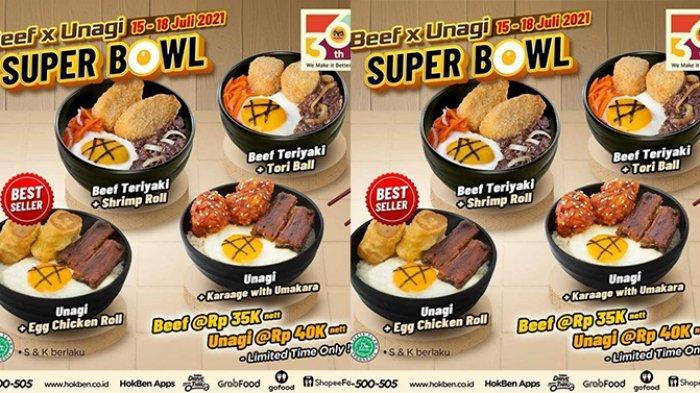 Promo HokBen TERBARU 16 - 18 Juli 2021, Super Bowl Beef Teriyaki Rp35.000, Unagi Rp40.000