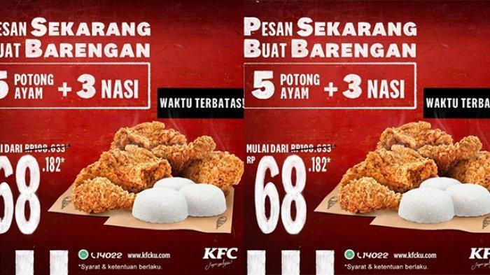 Promo KFC Hari Ini 7 Maret 2021, KFC Pesan Sekarang Buat Barengan, 5 Potong Ayam & 3 Nasi Rp 68.182